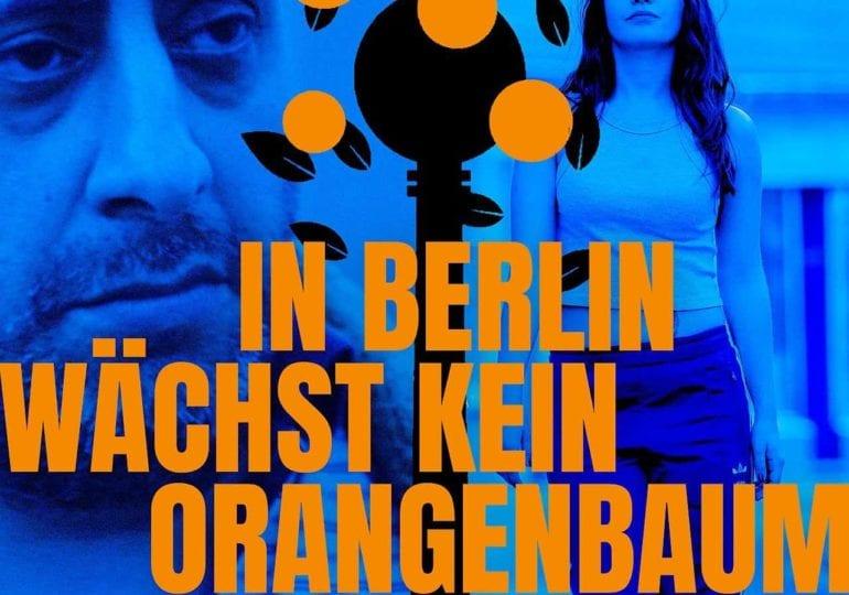 In Berlin Wächst Kein Orangenbaum   Trailer